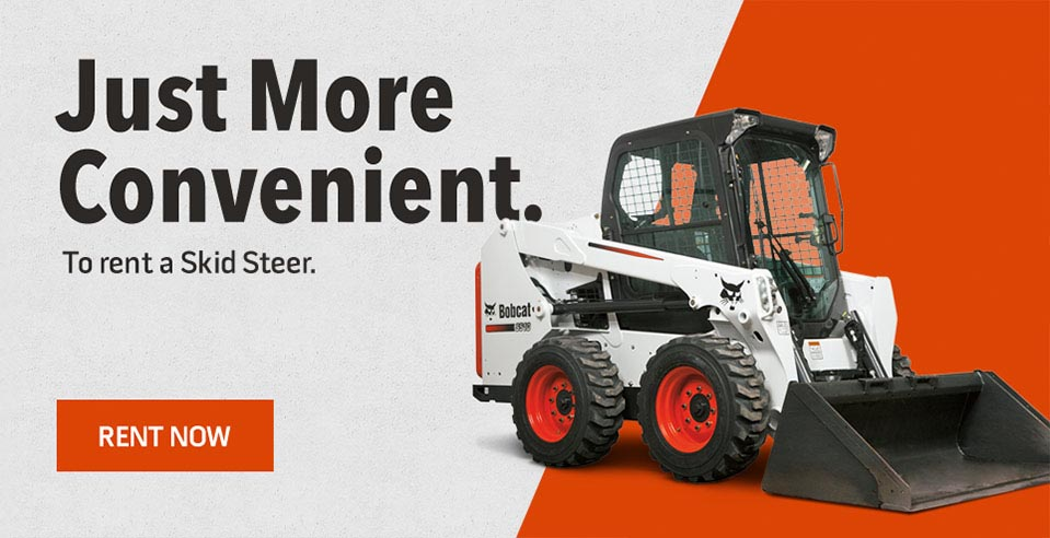 Just More convenient to rent a skid steer