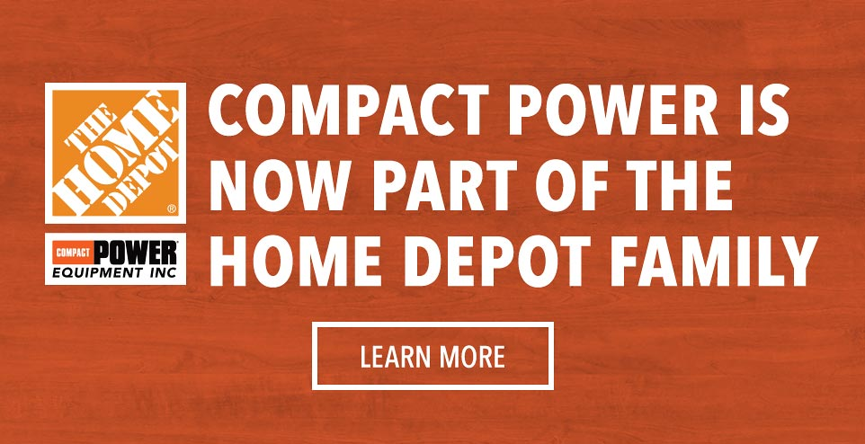 Compact Power is now part of the Home Depot family